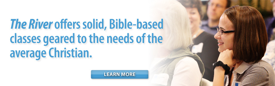 The River offers, solid Bible-based geared to the needs of the average Christians.